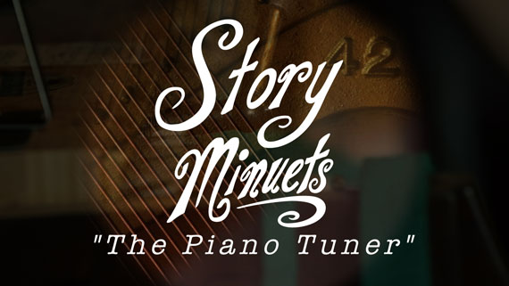 Story Minuets – Ep1 – The Piano Tuner